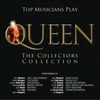 Top Musicians Play Queen: The Collectors Collection
