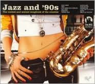 Jazz and '90s: The Coolest and Sexiest Songbook of the Nineties