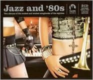 Jazz and '80s. Vols. 1-2: Two Albums of the Coolest and Sexiest Songbooks of the Eighti