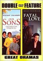 Our Sons/Fatal Love