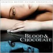 Blood & Chocolate [Original Soundtrack]