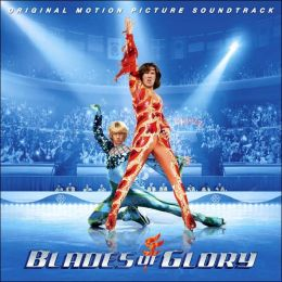 Blades of Glory [Original Motion Picture Score]