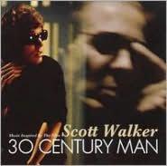 Scott Walker: 30 Century Man [Music Inspired by the Film]