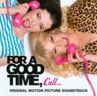 For a Good Time, Call... [Original Soundtrack]