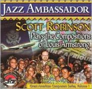 Jazz Ambassador: Scott Robinson Plays the Compositions of Louis Armstrong