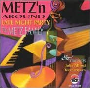 Metz'n Around: A Late Night Party with the Metz Family