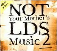 Not Your Mother's LDS Music, Vol. 2