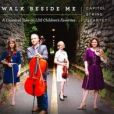 CD Cover Image. Title: Walk Beside Me: A Classical Take on LDS Children's Favorites, Artist: Capitol String Quartet