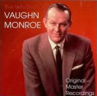 The Very Best of Vaughn Monroe