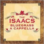 Isaacs Bluegrass: A Cappella
