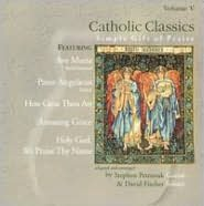 Catholic Classics, vol. V: Simple Gift of Praise
