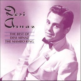 The Best of Desi Arnaz: The Mambo King [RCA]