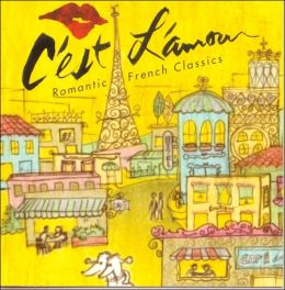 C'est L'amour: Romantic French Classics