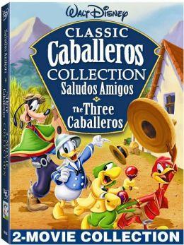 Classic Caballeros Collection: Saludos Amigos/the Three Caballeros