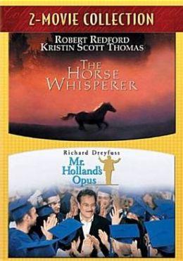 Horse Whisperer/Mr. Holland's Opus