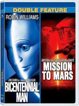 Bicentennial Man & Mission to Mars