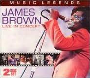 Music Legends: James Brown Live in Concert