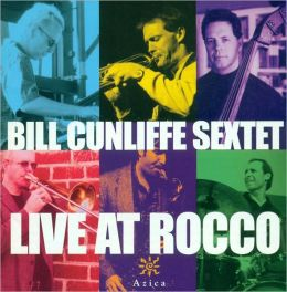Bill Cunliffe Sextet: Live at Rocco