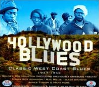 Hollywood Blues: Classic West Coast Blues 1947-1953