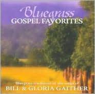 Bluegrass Gospel Favorites: Songs of Bill & Gloria Gaither