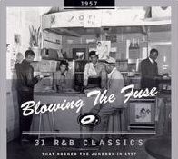 Blowin' the Fuse: 31 R&B Classics That Rocked the Jukebox in 1957