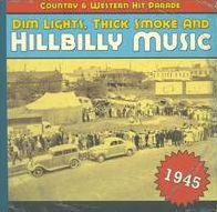 Dim Lights, Thick Smoke and Hillbilly Music: 1945
