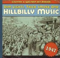 Dim Lights, Thick Smoke and Hillbilly Music: 1947