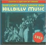 Dim Lights, Thick Smoke and Hillbilly Music: 1953