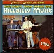 Dim Lights, Thick Smoke and Hillbilly Music: 1958
