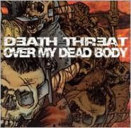 Death Threat/Over My Dead Body [Split EP]