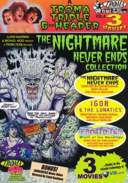 Nightmare Never Ends: a Troma Triple B-Header, Vol. 4
