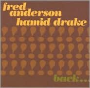 Back Together Again (Fred Anderson / Hamid Drake)