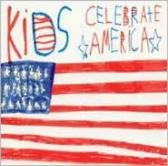 Kids Celebrate America [Turn Up The Music]