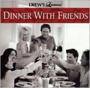 Drew's Famous Dinner With Friends