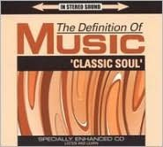 Definition of Music: Classic Soul