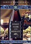 Jancis Robinson's Wine Course: Pinot Noir and Merlot