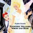 CD Cover Image. Title: Tennessee Williams: Words and Music, Artist: Alison Fraser