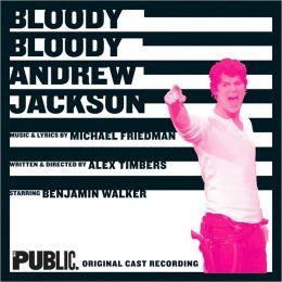 Bloody Bloody Andrew Jackson [Original Cast Recording]
