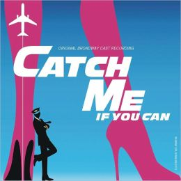 Catch Me If You Can [Original Broadway Cast Recording]