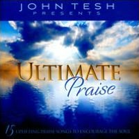 Ultimate Praise: 15 Uplifting Praise Songs to Encourage the Soul