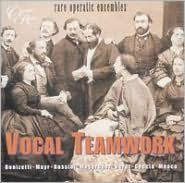 Vocal Teamwork: Rare Operatic Ensembles