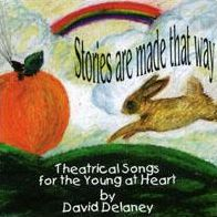 Stories Are Made That Way (Theatrical Songs for the Young at Heart)