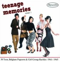 Teenage Memories, Vol. 1: 30 Teen, Belgium Popcorn & Girl Group Rarities 1961-1965