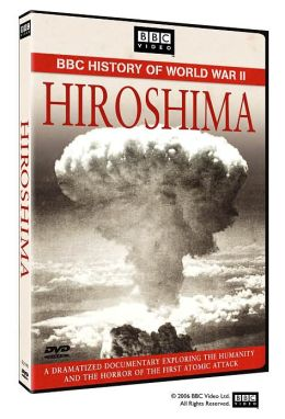 Hiroshima: BBC History of World War II