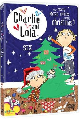 Charlie and Lola - Vol. 6 - How Many More Minutes Until Christmas?