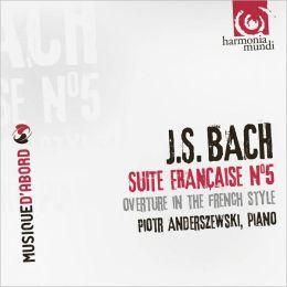 J.S. Bach: Suite Française No. 5