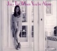 Jazz for When You're Alone [Savoy Jazz]