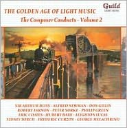 The Golden Age of Light Music: The Composer Conducts, Vol. 2
