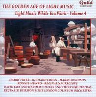 The Golden Age of Light Music: Light Music While You Work, Vol. 4