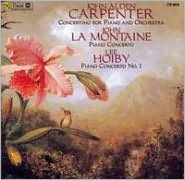 John Alden Carpenter: Concertino for Piano and Orchestra; John La Montaine, Lee Hoiby: Piano Concertos